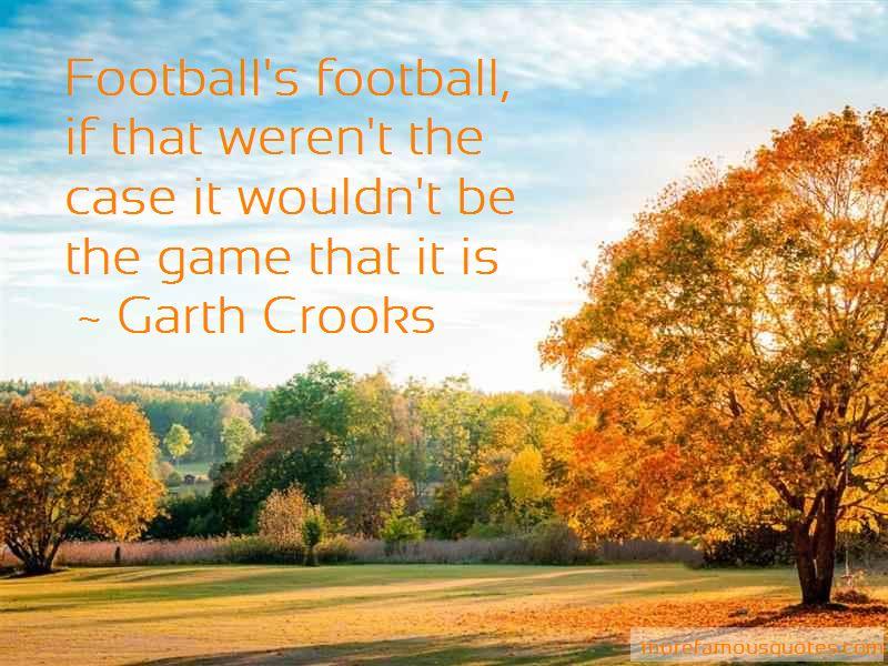 Garth Crooks Quotes Pictures 4