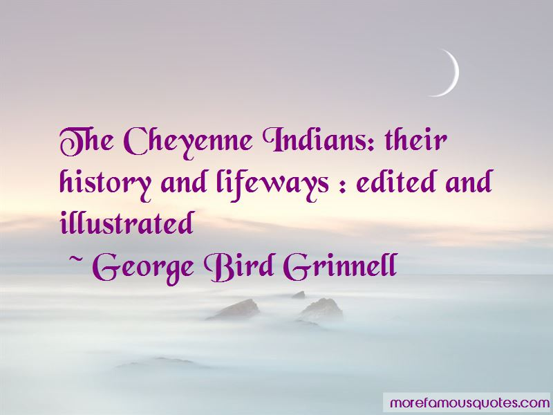 George Bird Grinnell Quotes Pictures 3