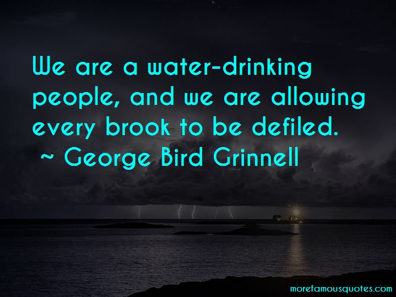 George Bird Grinnell Quotes