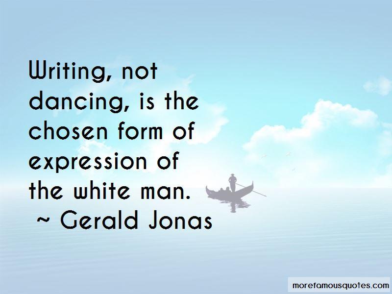 Gerald Jonas Quotes