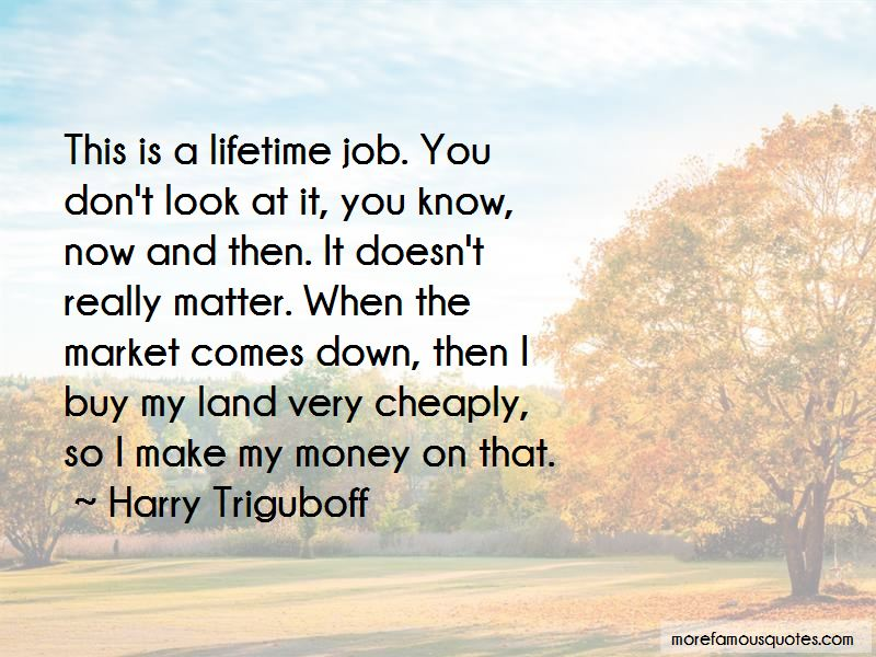 Harry Triguboff Quotes Pictures 3