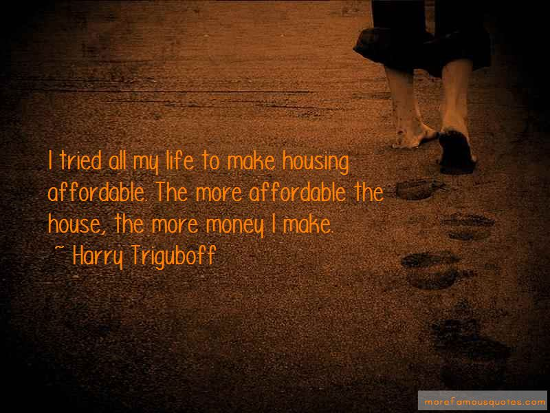 Harry Triguboff Quotes