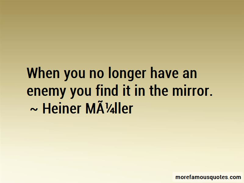 Heiner Muller Quotes