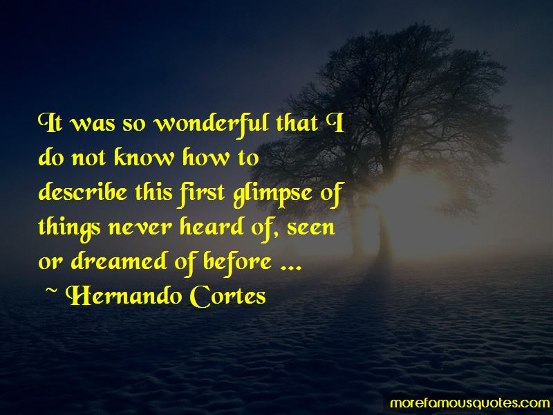 Hernando Cortes Quotes Pictures 4