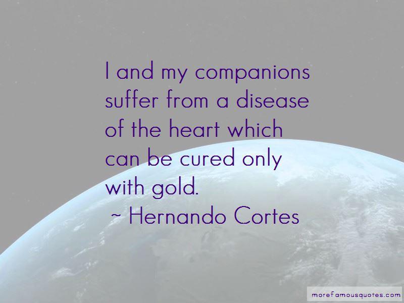 Hernando Cortes Quotes