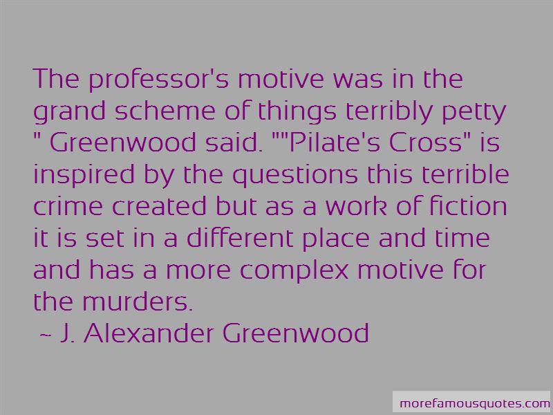 J. Alexander Greenwood Quotes Pictures 3