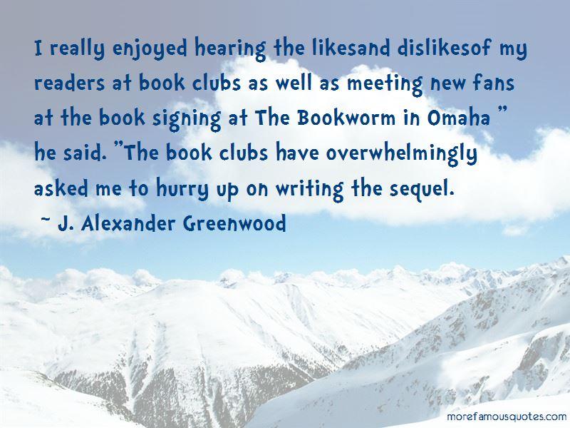 J. Alexander Greenwood Quotes