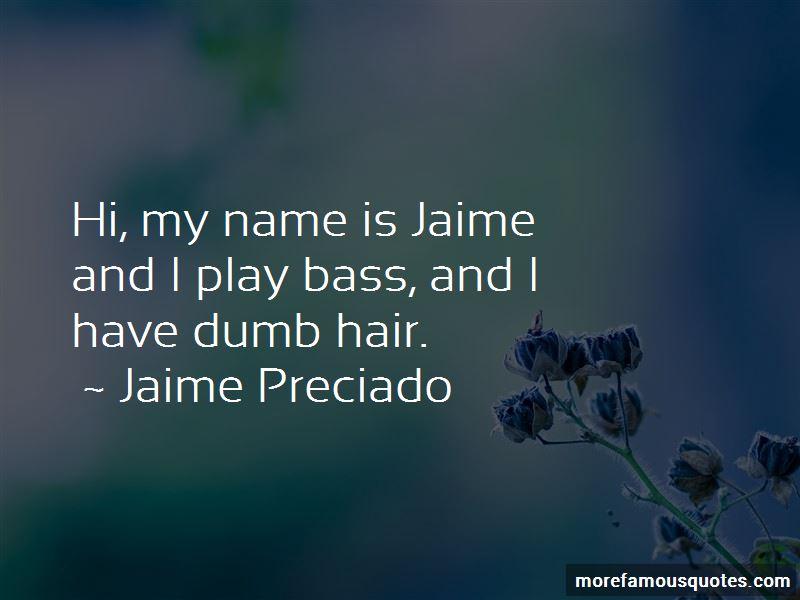 Jaime Preciado Quotes Pictures 4
