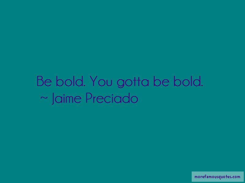 Jaime Preciado Quotes