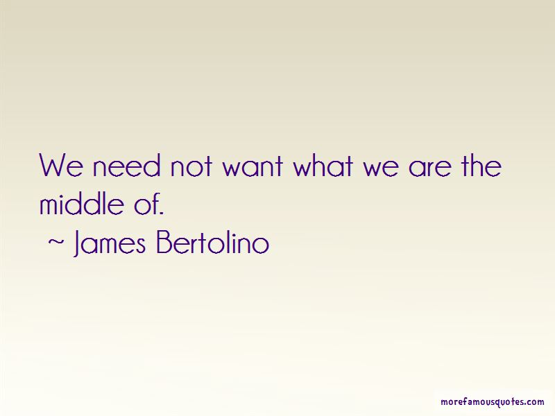 James Bertolino Quotes Pictures 2