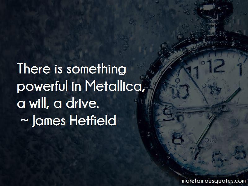 James Hetfield Quotes Pictures 3