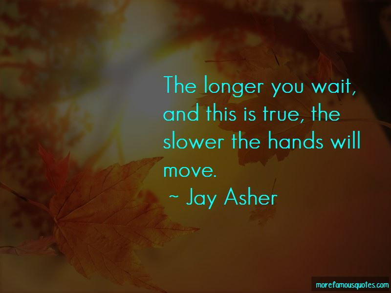 Jay Asher Quotes