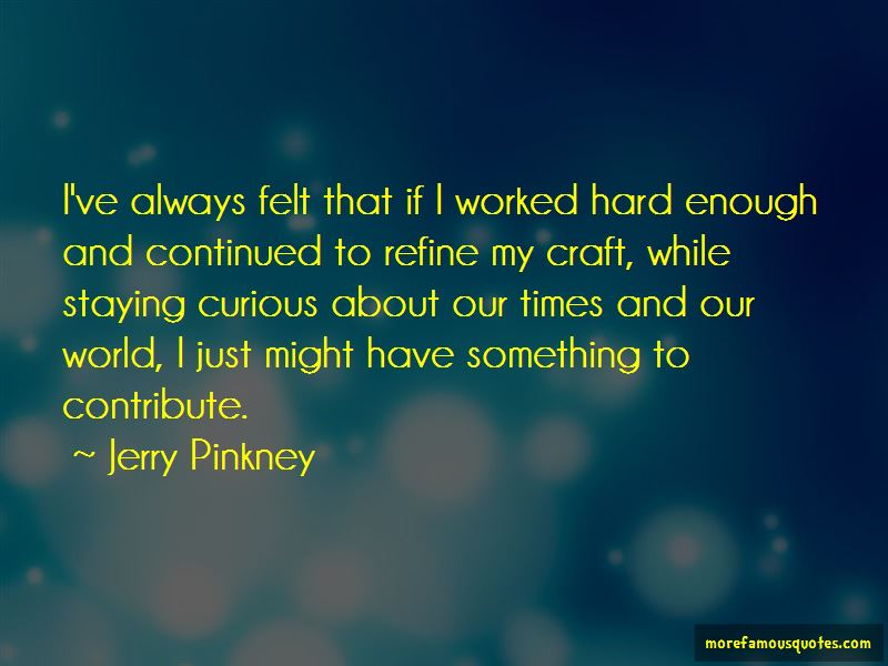 Jerry Pinkney Quotes