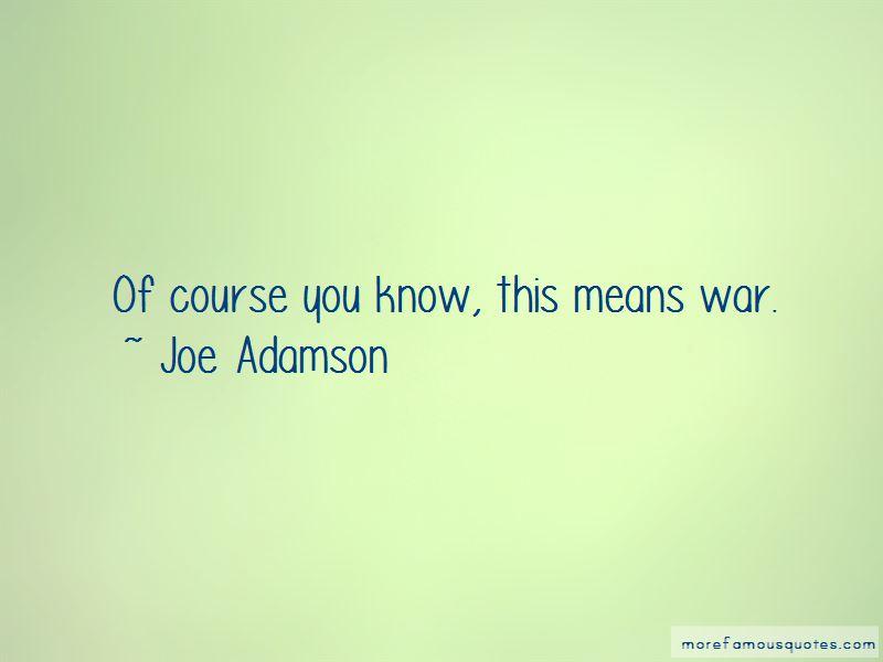Joe Adamson Quotes