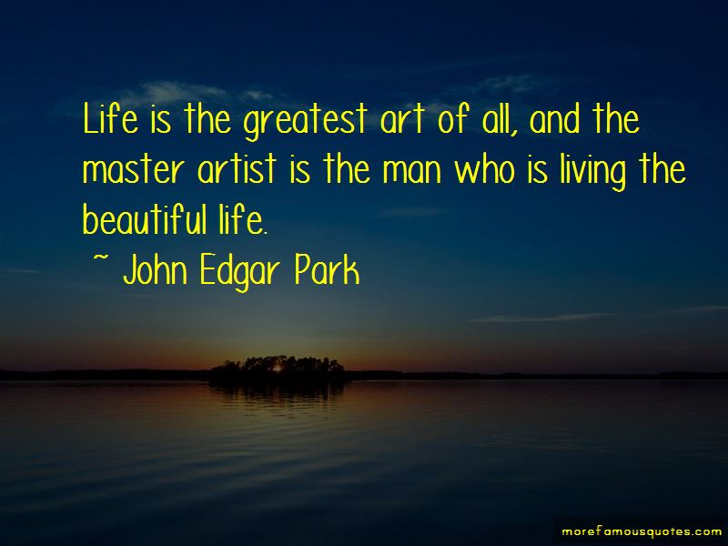 John Edgar Park Quotes Pictures 4