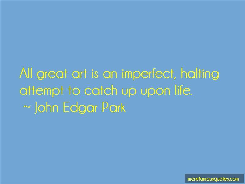 John Edgar Park Quotes