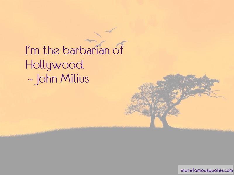 John Milius Quotes Pictures 3