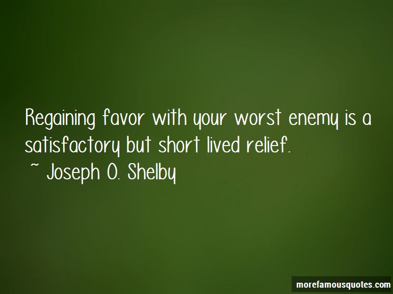 Joseph O. Shelby Quotes