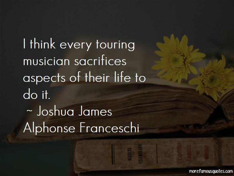 Joshua James Alphonse Franceschi Quotes Pictures 2