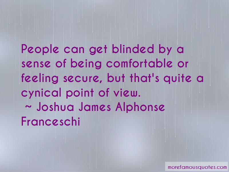 Joshua James Alphonse Franceschi Quotes Pictures 4