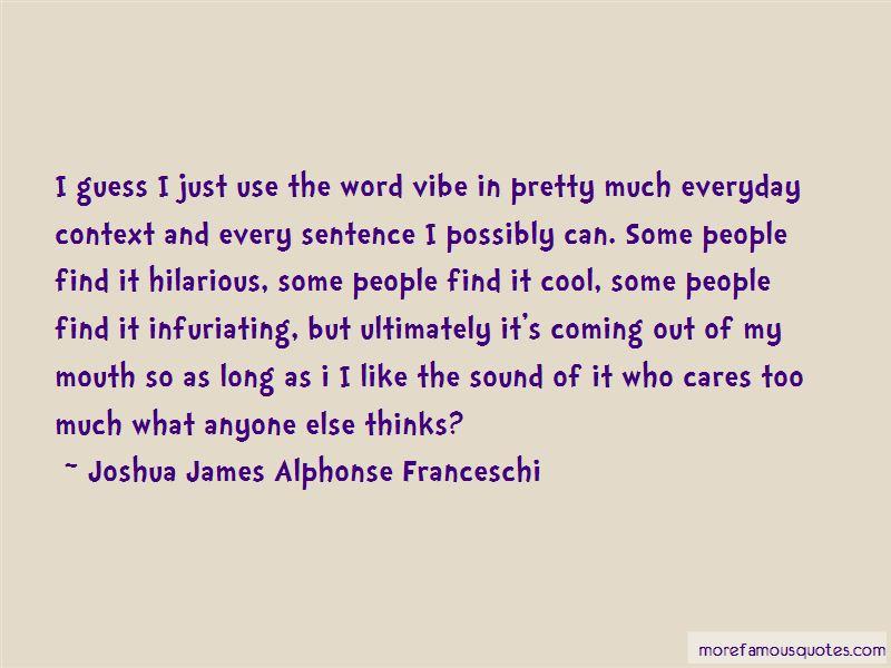 Joshua James Alphonse Franceschi Quotes