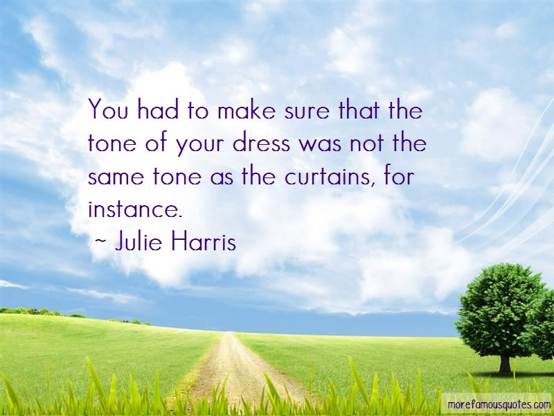 Julie Harris Quotes Pictures 4