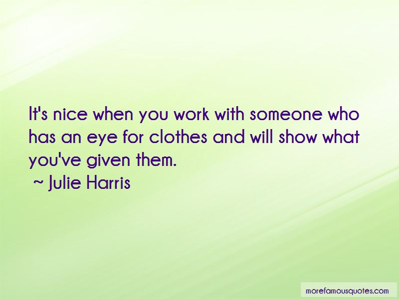 Julie Harris Quotes