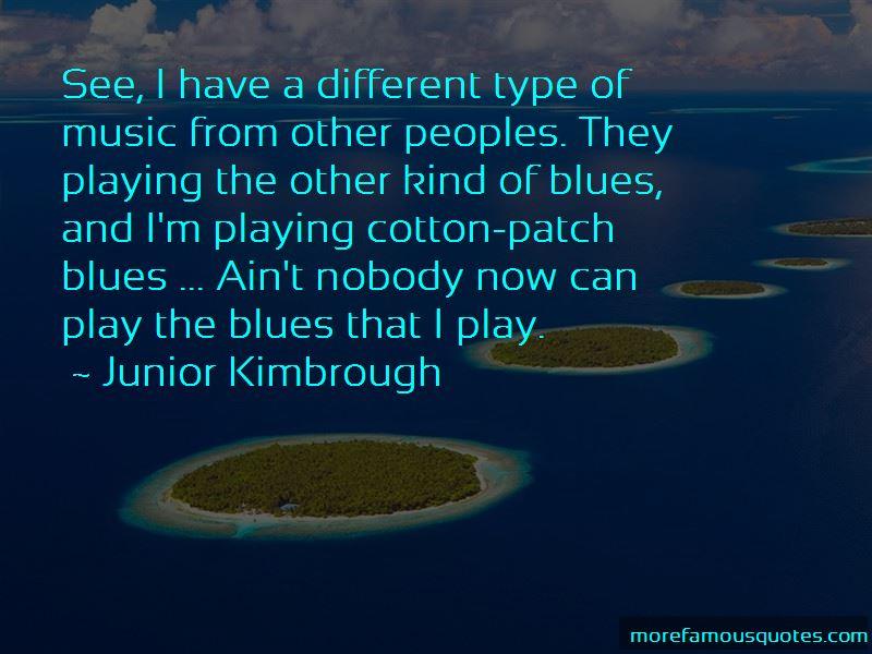 Junior Kimbrough Quotes