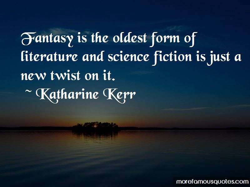 Katharine Kerr Quotes Pictures 2
