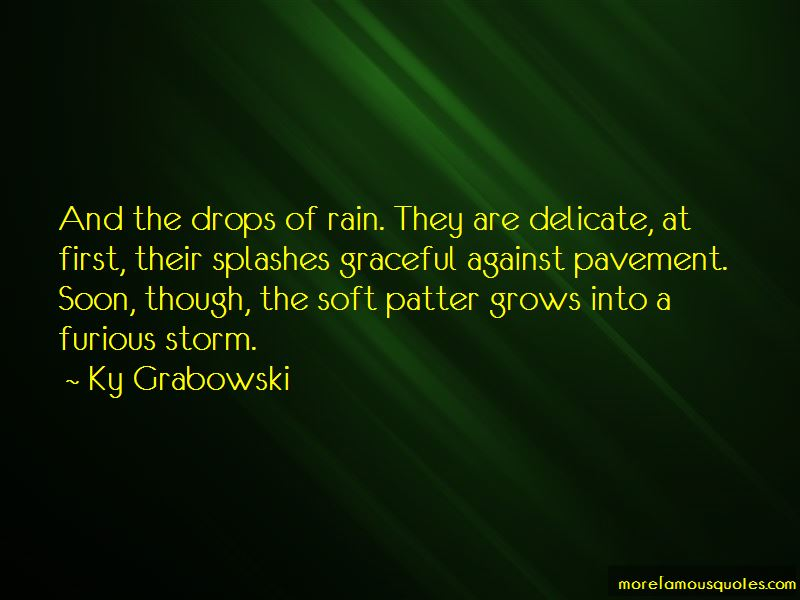 Ky Grabowski Quotes Pictures 2