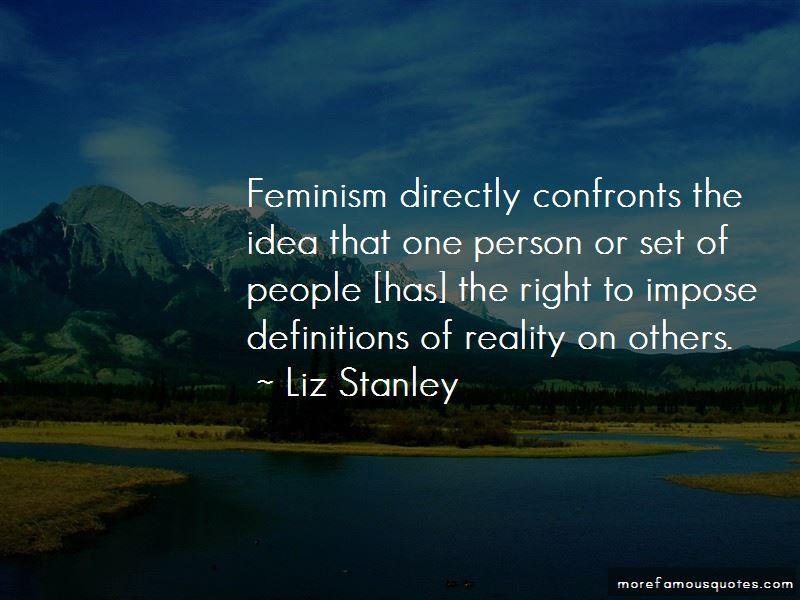 Liz Stanley Quotes