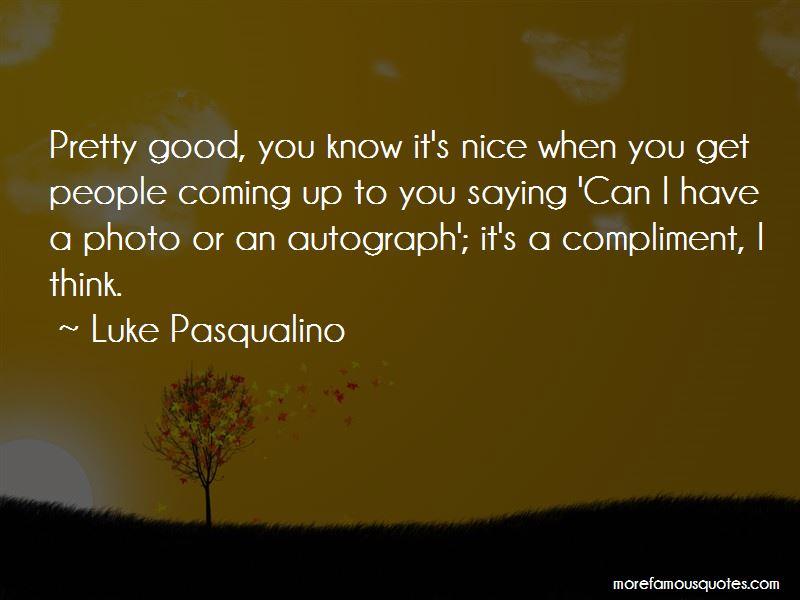 Luke Pasqualino Quotes Pictures 2