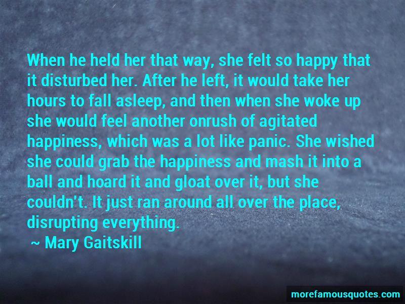 Mary Gaitskill Quotes