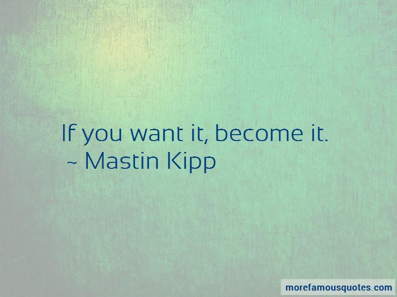 Mastin Kipp Quotes Pictures 3