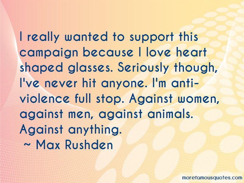 Max Rushden Quotes