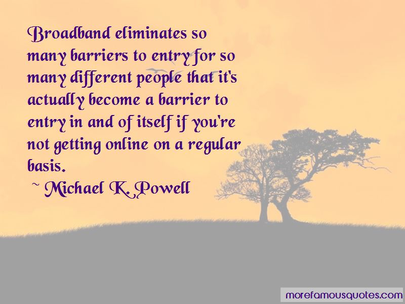 Michael K. Powell Quotes Pictures 2