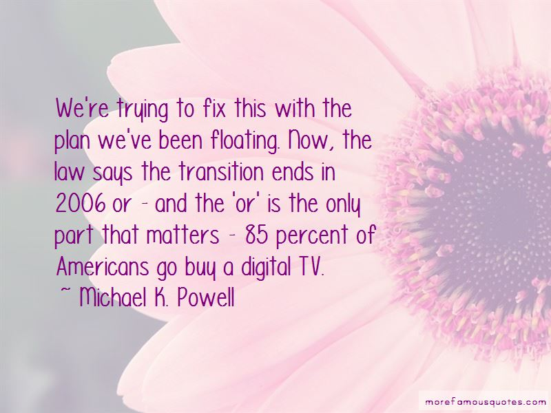 Michael K. Powell Quotes