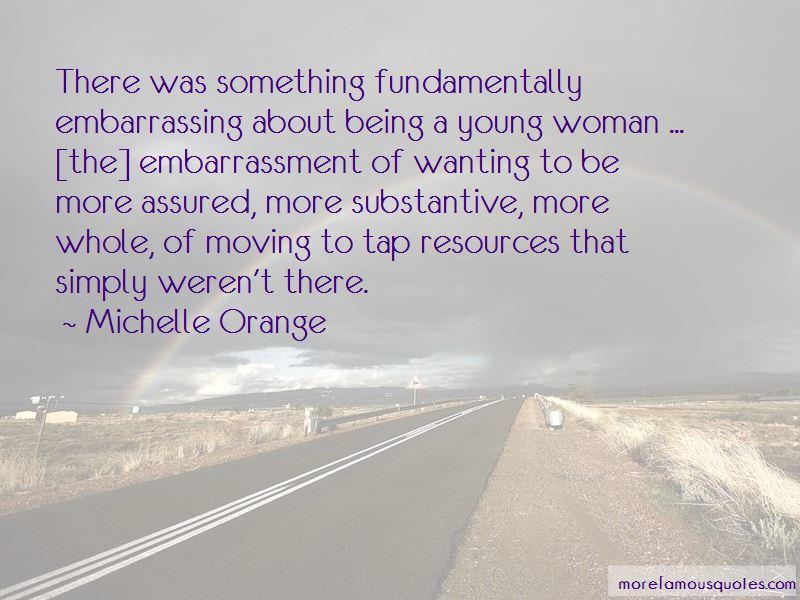Michelle Orange Quotes