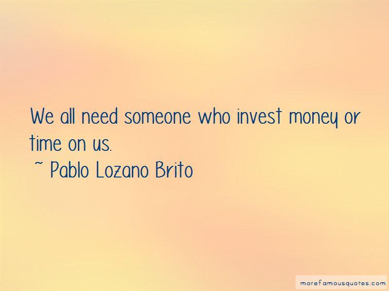 Pablo Lozano Brito Quotes