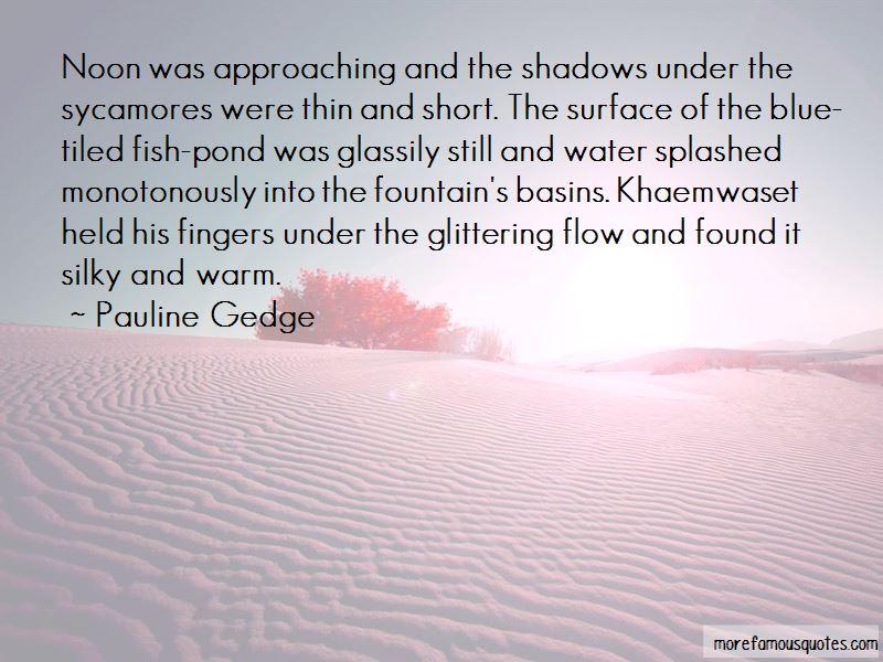 Pauline Gedge Quotes