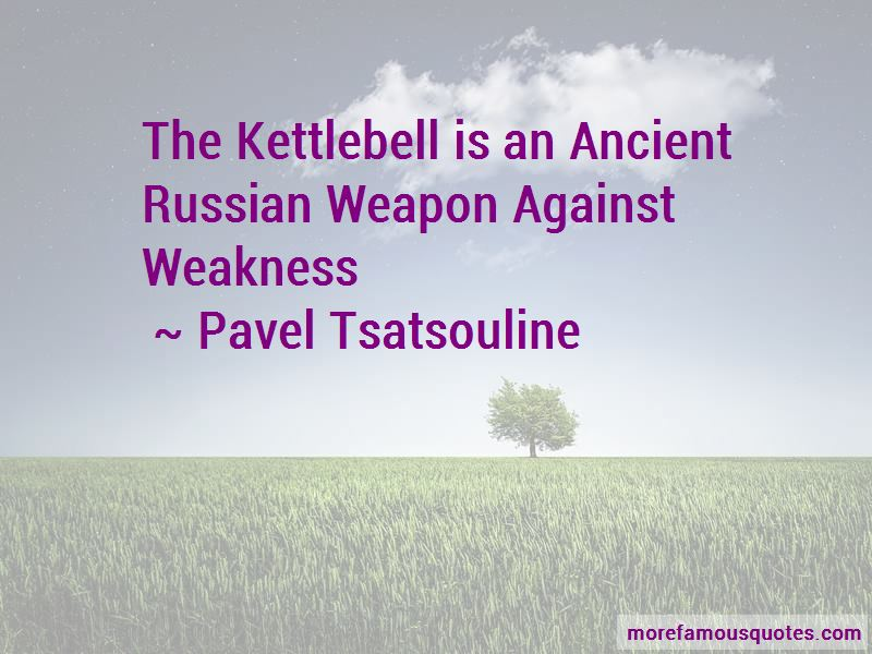 Pavel Tsatsouline Quotes Pictures 3