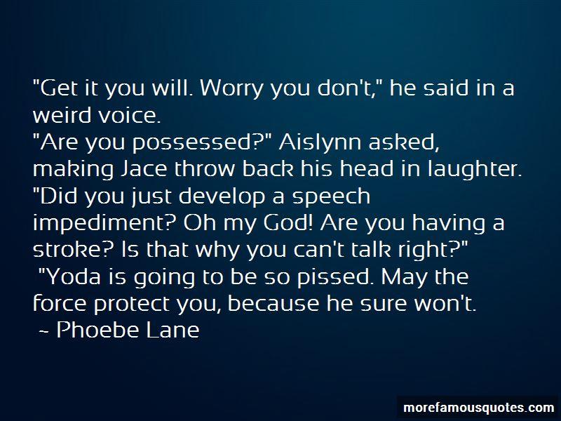 Phoebe Lane Quotes