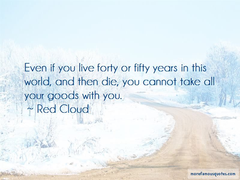 Red Cloud Quotes Pictures 3