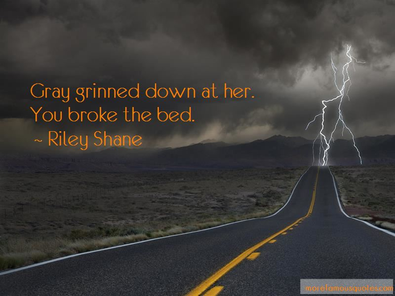 Riley Shane Quotes