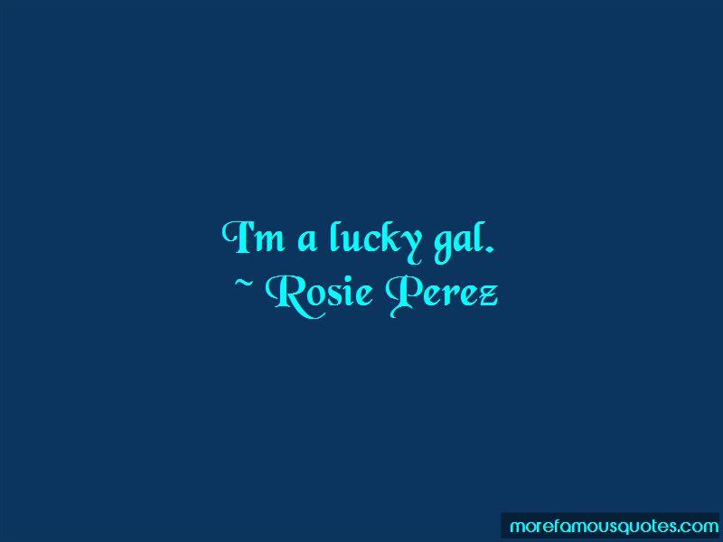 Rosie Perez Quotes