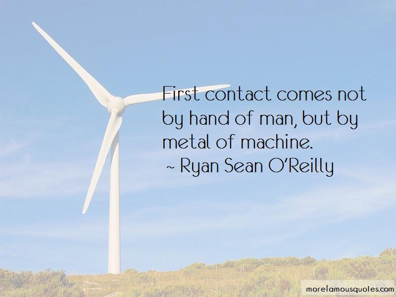 Ryan Sean O'Reilly Quotes