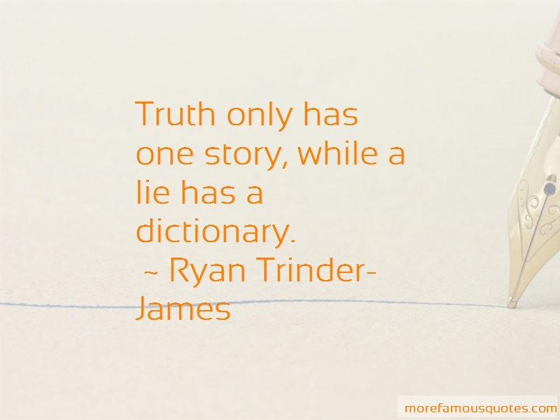 Ryan Trinder-James Quotes