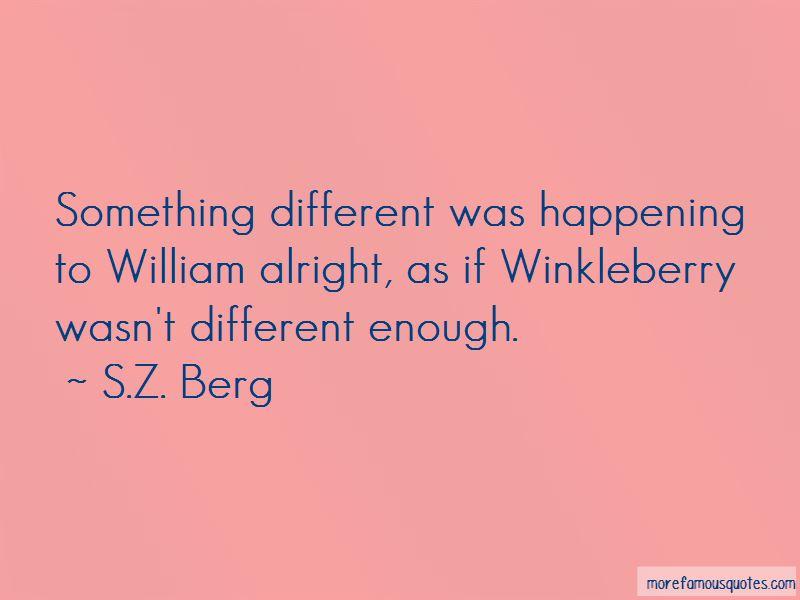 S.Z. Berg Quotes