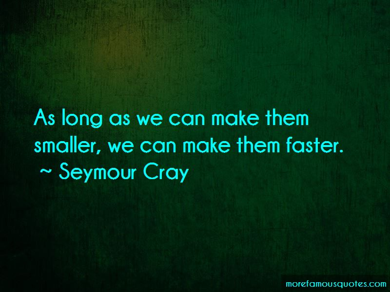 Seymour Cray Quotes Pictures 2