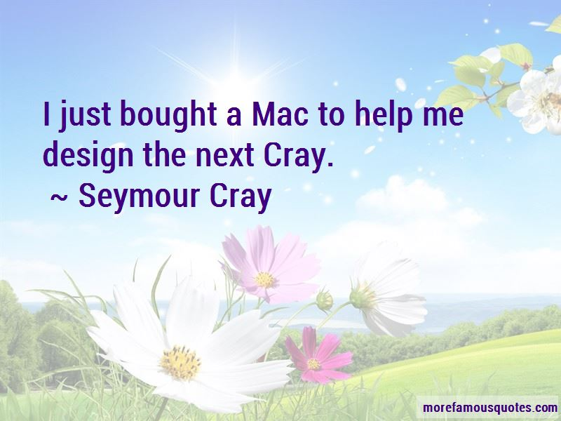 Seymour Cray Quotes Pictures 4